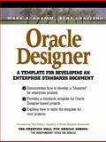 Oracle Designer : A Template for Developing an Enterprise Standards Document, Kramm, Mark A. and Graziano, Kent, 0130153435