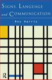 Signs, Language and Communication, Harris, Professor Roy and Harris, Roy, 041551343X