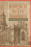 Church and State in America : The First Two Centuries, Hutson, James H., 0521683432