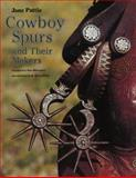 Cowboy Spurs and Their Makers, Jane Pattie, 0890963436