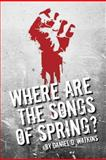 Where Are the Songs of Spring?, Daniel Watkins, 148106343X