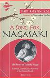 A Song for Nagasaki : The Story of Takashi Nagai - Scientist, Convert, and Survivor of the Atomic Bomb, Glynn, Paul, 158617343X