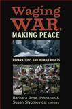 Waging War, Making Peace : Reparations and Human Rights, Susan Slyomovics, 1598743430