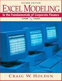 Excel Modeling in the Fundamentals of Corporate Finance and UG Corporate Finance Software Package, Holden, Craig W., 0131513435