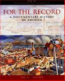 For the Record Vol. 1 : From First Contact Through Reconstruction, W. W. Norton and Company Staff, 0393973433