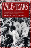 Vale of Tears - Revisiting the Canudos Massacre in Northeastern Brazil 1893-1897, Levine, Robert M., 0520203437