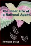 The Inner Life of a Rational Agent : In Defence of Philosophical Behaviourism, Stout, Rowland, 0748623434