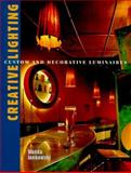 Creative Lighting : Decorative and Illuminating Designs, Jankowski, Wanda, 0866363432