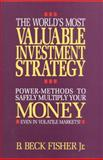 The World's Most Valuable Investment Strategy, B. Beck Fisher, 0930233433