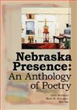 Nebraska Presence : An Anthology of Poetry, , 0979393434