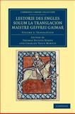 Lestorie des Engles Solum la Translacion Maistre Geoffrei Gaimar: Volume 2, Translation, Gaimar, Geoffrei, 1108053432