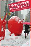 Re-Imagining Public Space : The Frankfurt School in the 21st Century, , 1137383437