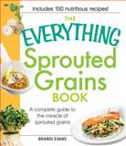 The Everything Sprouted Grains Book, Brandi Evans, 1440533431