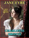Jane Eyre - Large Print Edition, Charlotte Bronte, 1494303434