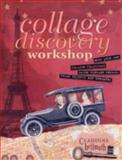 Collage Discovery Workshop, Claudine Hellmuth, 1581803435