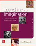 Launching the Imagination : A Comprehensive Guide to Basic Design, Stewart, Mary, 0077773438