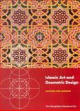 Islamic Art and Geometric Design : Activities for Learning, Metropolitan Museum of Art Staff, 0300103433