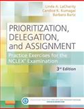 Prioritization, Delegation, and Assignment : Practice Exercises for the NCLEX Examination, LaCharity, Linda A. and Kumagai, Candice K., 0323113435