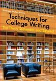 Techniques for College Writing : The Thesis Statement and Beyond, Moore, James W. and Cassel, Susie Lan, 1413033431