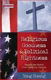 Religious Goodness and Political Rightness : Beyond the Liberal-Communitarian Debate, Huang, Yong, 1563383438