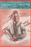 Papers on Historical Algonquian and Iroquois Topics 9781598583434