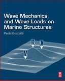 Wave Mechanics and Wave Loads on Marine Structures, Boccotti, Paolo, 012800343X
