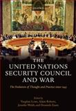 The United Nations Security Council and War : The Evolution of Thought and Practice Since 1945, , 0199533431
