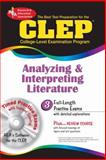 CLEP Analyzing and Interpreting Literature : The CLEP Analyzing and Interpreting Literature Exam with Rea's Testware, Research and Education Association Staff, 0878913432