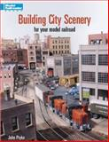 Building City Scenery for Your Model Railroad, John Pryke, 0890243433