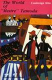 "The World of ""Mestre"" Tamoda, Uanhenga Xitu, 0930523431"
