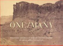 One/Many : Western American Survey Photographs by Bell and O'Sullivan, Snyder, Joel, 0935573437