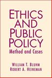 Ethics and Public Policy : Method and Cases, Bluhm, William and Heineman, Robert A., 0131893432