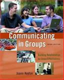 Communicating in Groups : Building Relationships for Group Effectiveness, Keyton, Joann, 0195183436