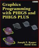 Graphics Programming with Phigs and Phigs Plus, Kasper, Joseph E. and Arns, David, 0201563436