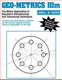 Geo-Metrics IIIm : The Metric Application of Geometric Dimensioning and Tolerancing Techniques, Foster, Lowell W., 0201633434