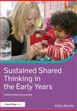Sustained Shared Thinking in the Early Years : Linking Theory to Practice, Brodie, Kathy, 0415713439
