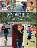 My World, My Story: Life Stories from Teens from Around the World, DK Publishing, 0756683432