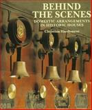 Behind the Scenes : Domestic Arrangements in Historic Houses, Hardyment, Christina, 0810963434