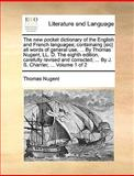 The New Pocket Dictionary of the English and French Languages; Containaing [Sic] All Words of General Use, by Thomas Nugent, Ll D the Eighth Edi, Thomas Nugent, 1170093434