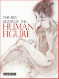 The Big Book of the Human Figure, Parramon Editorial team, 1438003439