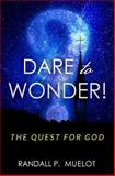 Dare to Wonder!, Randall Muelot, 1492773433