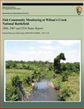 Fish Community Monitoring at Wilson's Creek National Battlefield- 2006, 2007 and 2010 Status Report, Hope R. Dodd and E. Bowles, 1493693433