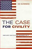 The Case for Civility, Os Guinness, 0061353434