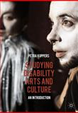 Studying Disability Arts and Culture : An Introduction, Kuppers, Petra, 1137413433