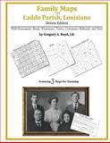 Family Maps of Caddo Parish, Louisiana, Deluxe Edition : With Homesteads, Roads, Waterways, Towns, Cemeteries, Railroads, and More, Boyd, Gregory A., 1420313436