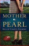 Mother of Pearl, Kellie Coates Gilbert, 1426733437