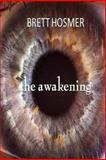 The Awakening, Brett Hosmer, 148415343X