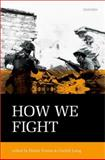 How We Fight : Ethics in War, , 0199673438