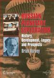 Russian Planetary Exploration : History, Development, Legacy and Prospects, Harvey, Brian, 0387463437