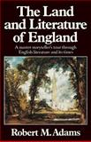 The Land and Literature of England, Robert M. Adams, 0393303438